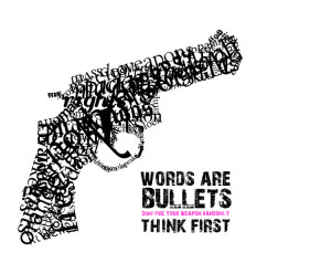 Words-are-bullets_Think-first1